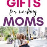 Best Gifts for Working Moms