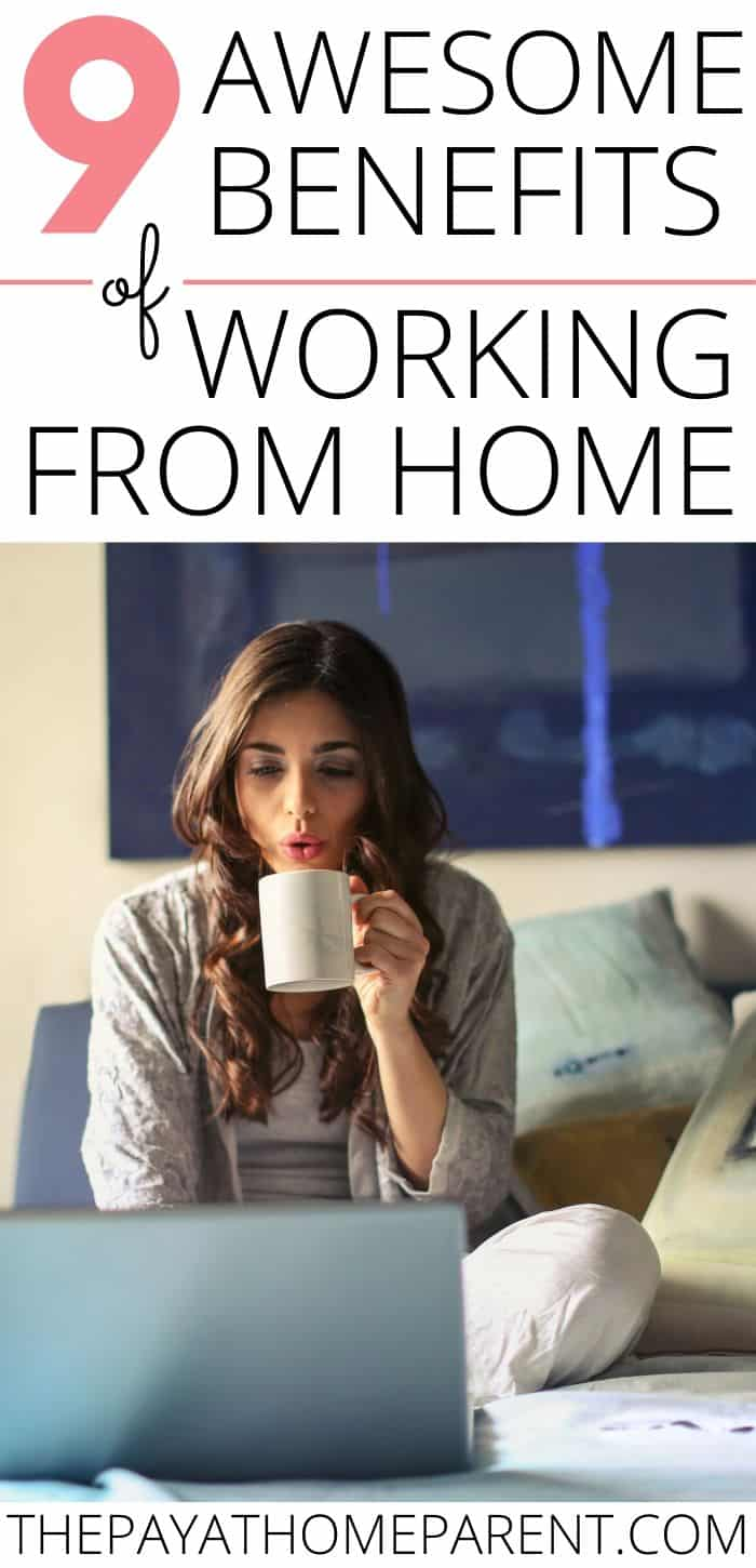9 Awesome Benefits of Working from Home