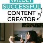 How to Become a Wildly Successful Content Creator