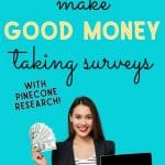 Make Good Money from Surveys with Pinecone Research