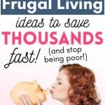 Frugal Living Save Thousands